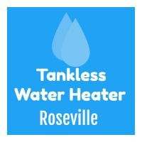 Local Business Tankless Water Heaters Roseville in Roseville CA