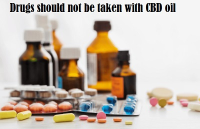 Drugs should not be taken with CBD oil