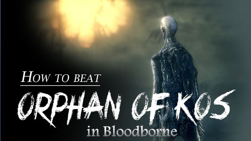How to Beat Orphan of Kos in Bloodborne